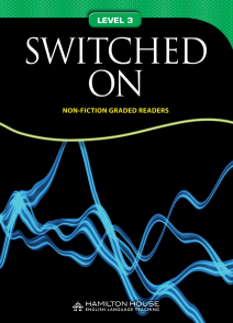Non-fiction Graded Reader: SWITCHED ON